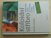 Pies, Reinelt - Koloidní stříbro - Velká kniha zdraví pro člověka, zvířata a rostliny (2012)