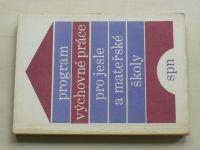 Program výchovné práce pro jesle a mateřské školy (1984)