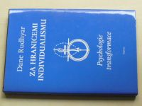 Rudhyar - Za hranicemi individualismu - Psychologie transformace (1995)