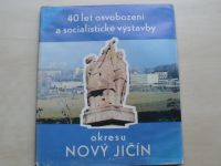 40 let osvobození a socialistické výstavby okresu Nový Jičín (1985)