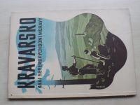 Kravařsko - kraj severovýchodní Moravy (1947) Národohospodářská propagace Československa