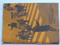 Metodika dopravní výchovy v předškolním věku (1969) + Literární a hudební příloha