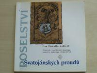 Ivan Hiawatha Makásek - Poselství Svatojánských proudů (2001)