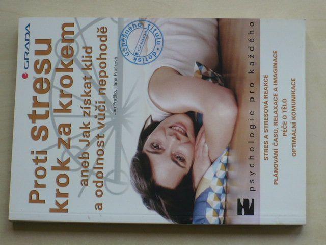 Praško - Proti stresu krok za krokem aneb Jak získat klid a odolnost vůči nepohodě (2004)