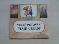 Skála jr. - Velké putování Vlase a Brady (2007)