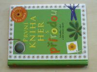 Wilkesová - První kniha her s přírodou (2008) Zahrádka v láhvi a další úžasné nápady