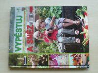 Vypěstuj a sněz - Jednoduché zahrádkářské návrhy a chutné recepty (2008)