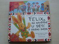 Langenová - Felix na návštěvě u dětí z celého světa (2006)