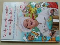 Malý mezinárodní mistr šéfkuchař - Dětská kuchařka evropských specialit (2015)