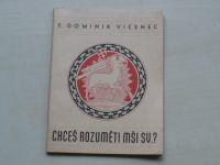 Dominik Vincenec - Chceš rozuměti mši sv.? (Velehrad 1942)