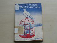 M. Galuška, A. Hoffmeister - Tři měsíce v New Yorku (1951)