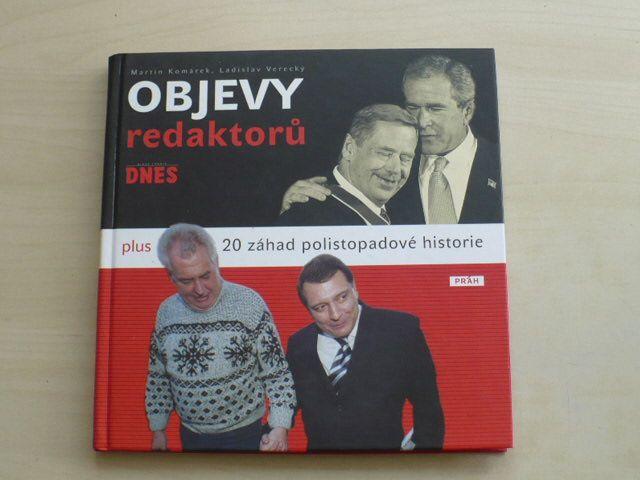 Verecký, Komárek - Objevy redaktorů DNES plus 20 záhad polistopadové historie (2009)