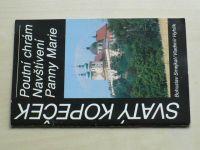 Smejkal, Hyhlík - Svatý Kopeček - Poutní chrám Navštívení Panny Marie