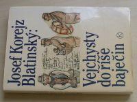 Blatinský - Vejchysty do říše baječin (1988)