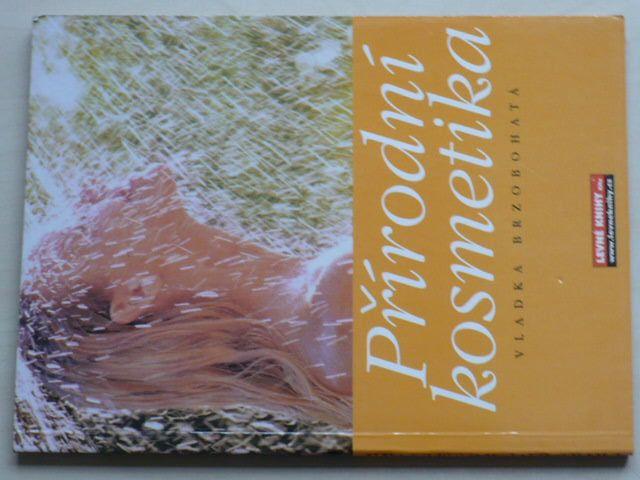 Brzobohatá - Přírodní kosmetika (2003)