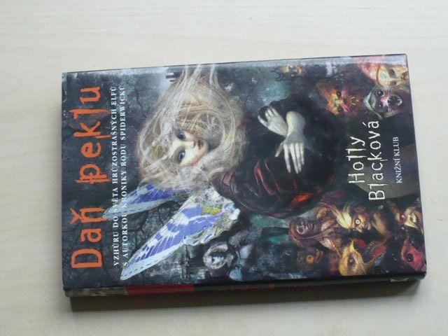Holly Blacková - Daň peklu - Vzhůru do světa hrůzostrašných elfů (2007)