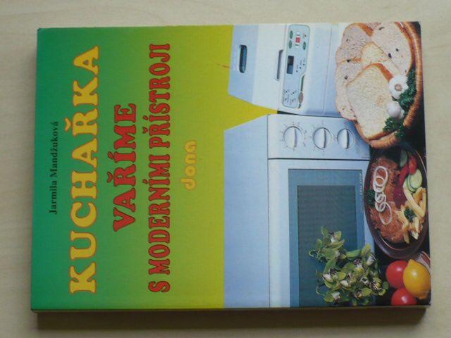 Mandžuková - Kuchařka - Vaříme s moderními přístroji (1998)