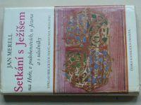 Merell - Setkání s Ježíšem na Hoře, v podobenstvích, u Jezera a s učedníky (1984)