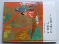 Mrázková - Neplač, muchomůrko (SNDK 1965)