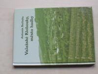 Bařinka - Valašské Klobouky, město hudby (2008) Jak se v Kloboukách v minulém století muzicírovalo