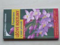 Hensel - Poznáváme léčivé rostliny v naší přírodě (2007)