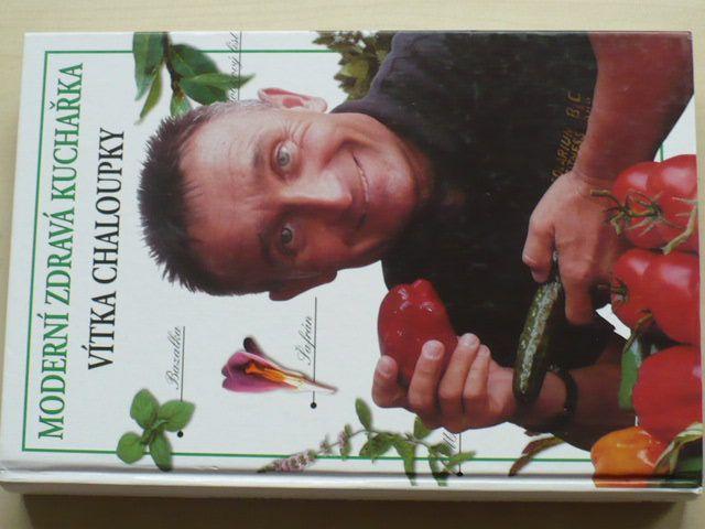 Moderní zdravá kuchařka Vítka Chaloupky (2006)