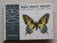 Moucha - Naši denní motýli (1980) OKO 35