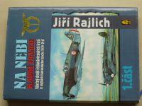 Rajlich - Na nebi sladké Francie (1998) 1. část, Válečný deník čs. letců ve službách