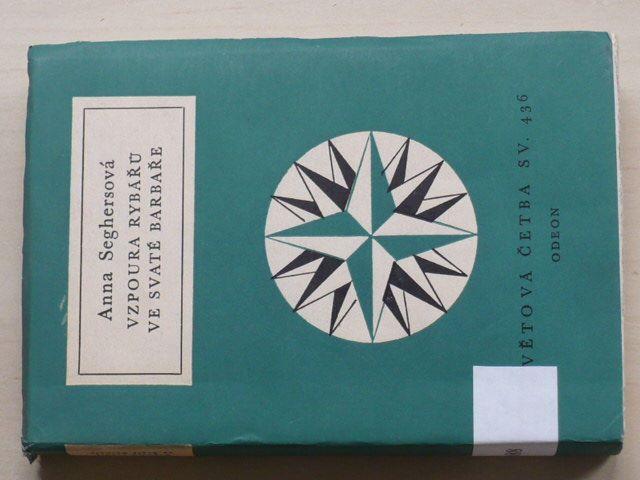 Světová četba sv. 436 - Seghersová - Vzpoura rybářů ve Svaté Barbaře (1972)
