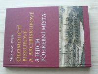 Pojsl - Olomoučtí biskupové a arcibiskupové a jejich pohřební místa (2013)