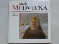 Mária Medvecká - Obrazy z Oravy (1981)