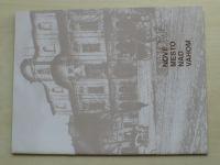 Staré Nové Mesto nad Váhom (slovensky) úvod Trstenský