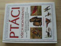 Ilustrovaná encyklopedie - Alderton - Ptáci všech kontinentů (2009)