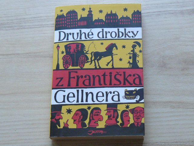 Druhé drobky z Františka Gellnera (2005) il. A. Mikulka