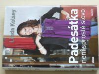 Kelsey - Padesátka není sprosté slovo (2011)