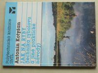 Kotyšan - Jak na ryby (1990) Technika rybolovu a jiné praktické návody