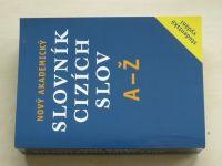 Nový akademický slovník cizích slov A-Ž (2007)