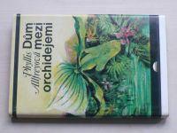 Allfreyová - Dům mezi orchidejemi (1986)