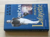 Brož - Občan markýz Lafayette (2000) Drama hrdiny Ameriky, Francie a Olomouce