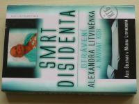 Goldfarb, Litviněnková - Smrt disidenta (2007) Otrávení Alexandra Litviněnka a návrat KGB
