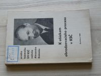 K otázkám obrodzovacieho procesu v KSČ - Vybrané projevy prvého tajomníka ÚV KSČ A. Dubčeka (1968)