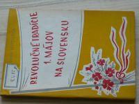 Motoška - Revolučné tradície 1. májov na Slovensku (1957)