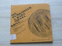 My, purkmistr a rada města Brna... Z dějin brněnské správy a městského práva (1990) katalog výstavy