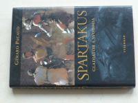 Pacaud - Spartakus - Gladiátor a svoboda (2005)