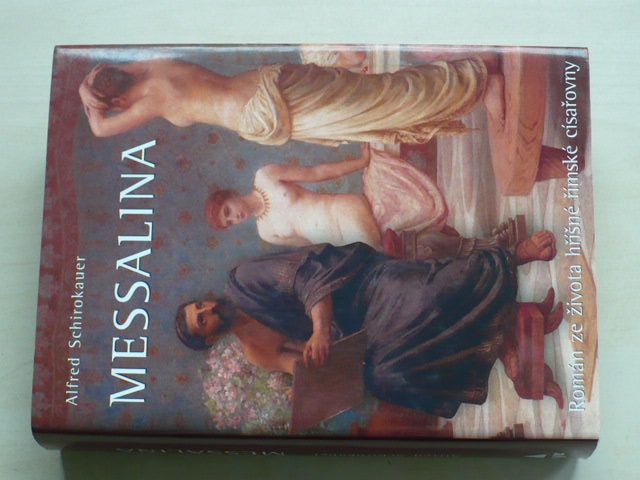Schirokauer - Messalina - Román ze života hříšné římské císařovny (2009)