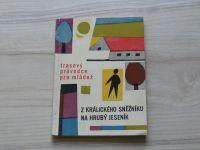 Škrobánek - Z Králického Sněžníku na Hrubý Jeseník - trasový průvodce pro mládež (1964)