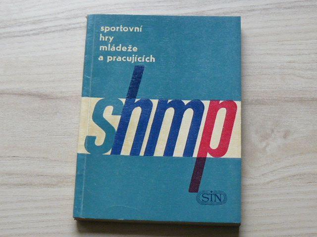 Sportovní hry mládeže a pracujících - Zásady a pokyny k uspořádání SHMP (1963)