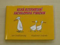 Vodňanský, Jiránek - Velká alternativní encyklopedie ptákovin (2004)