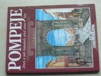 Carpiceci - Pompeje - Dnes a jak vypadaly před 2000 lety (2007)