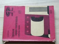 Vašíček - Typizované napájecí transformátorky a vyhlazovací tlumivky (1963)